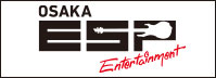 ESP Entertainment OSAKA